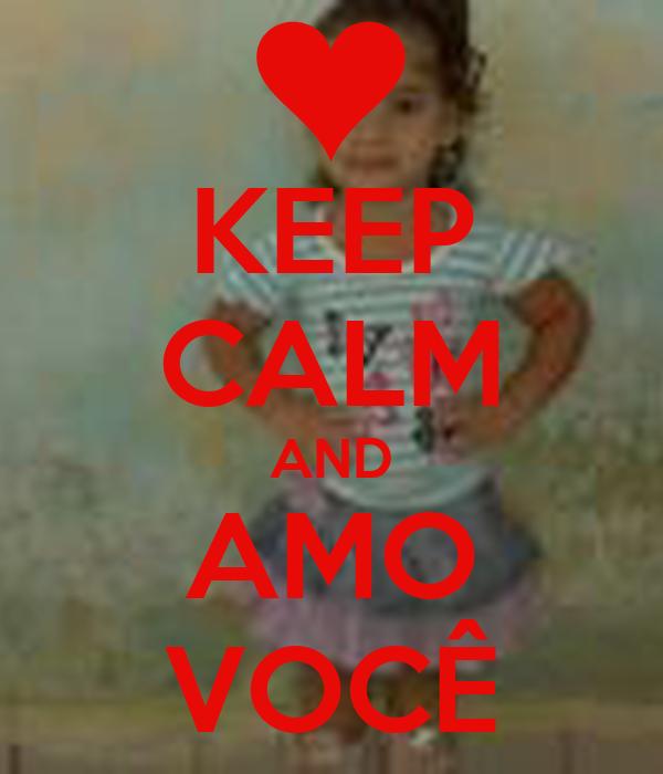 KEEP CALM AND AMO VOCÊ