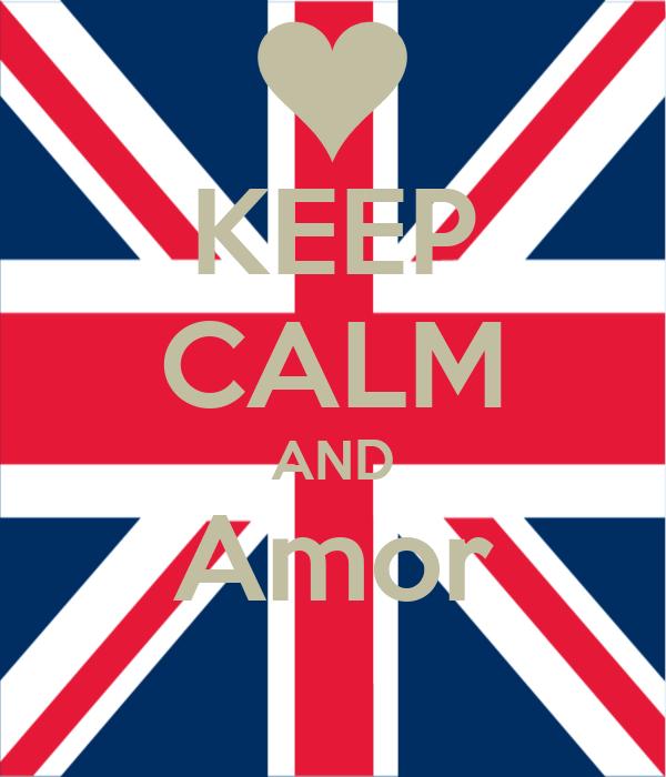 KEEP CALM AND Amor