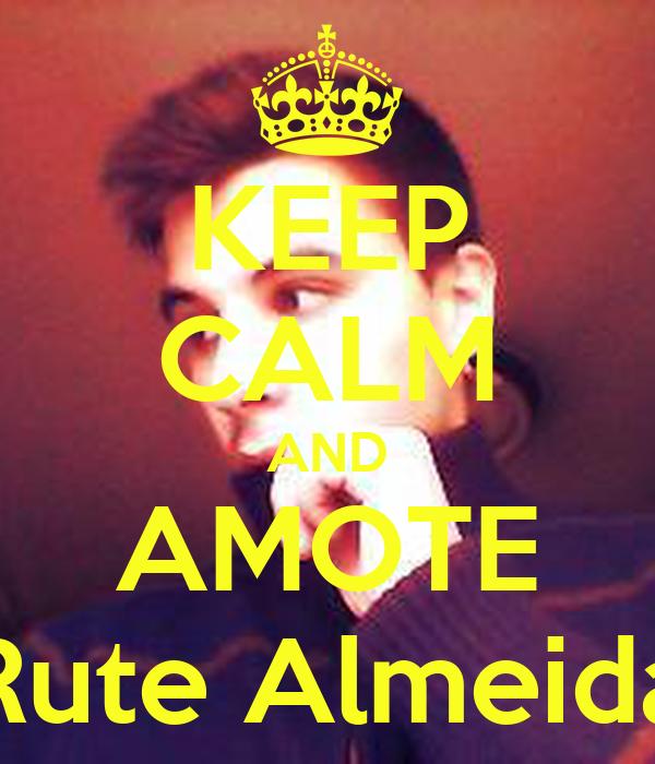 KEEP CALM AND AMOTE Rute Almeida
