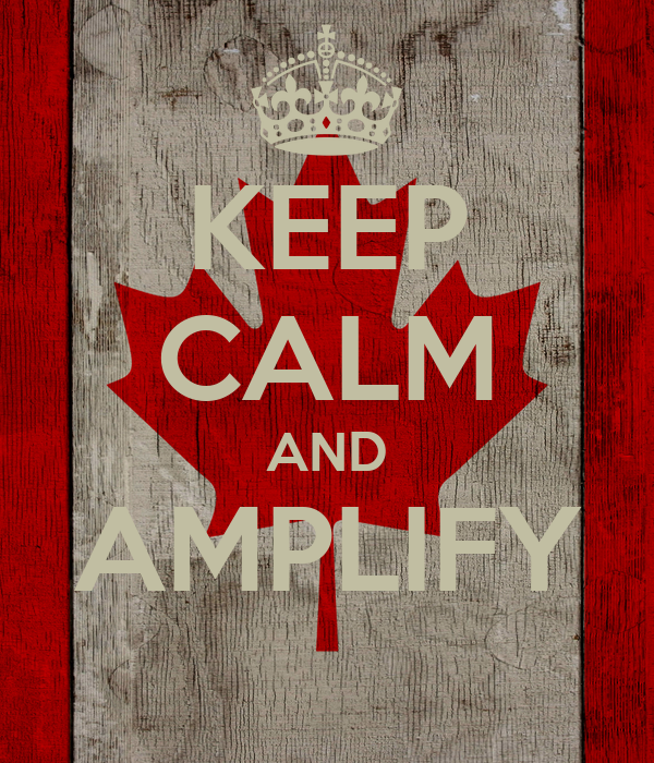 KEEP CALM AND AMPLIFY