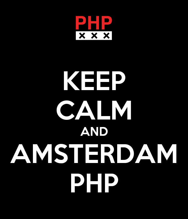 KEEP CALM AND AMSTERDAM PHP