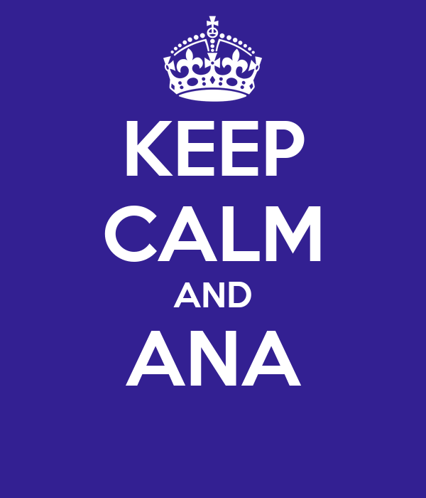 KEEP CALM AND ANA