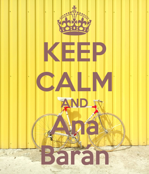 KEEP CALM AND Ana Barán