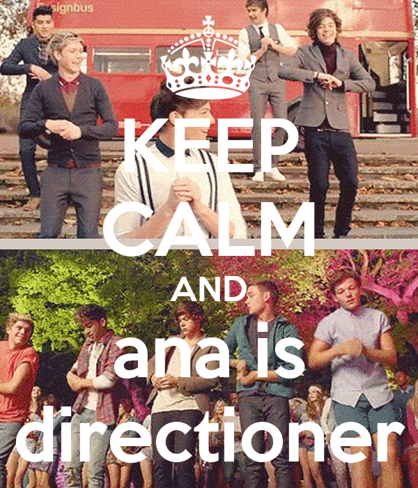 KEEP CALM AND ana is directioner