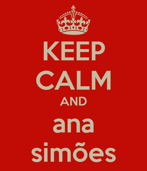 KEEP CALM AND ana simões