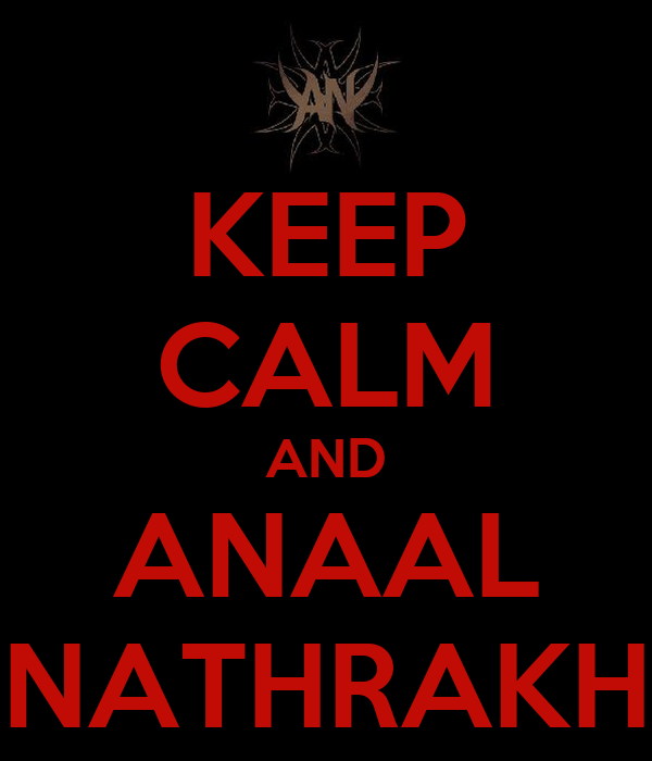 KEEP CALM AND ANAAL NATHRAKH
