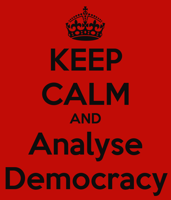 KEEP CALM AND Analyse Democracy