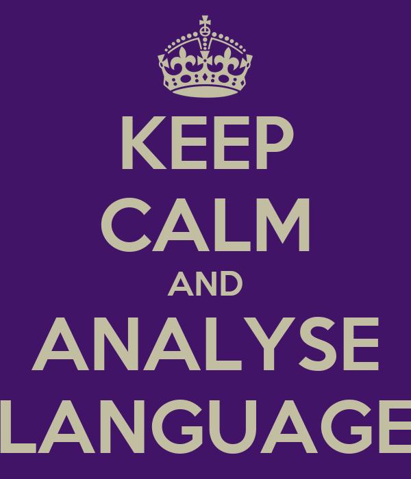 KEEP CALM AND ANALYSE LANGUAGE