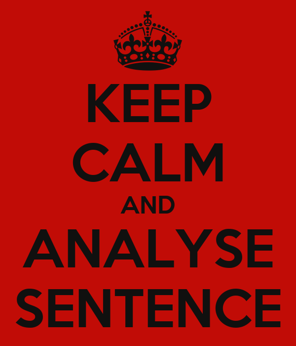 KEEP CALM AND ANALYSE SENTENCE