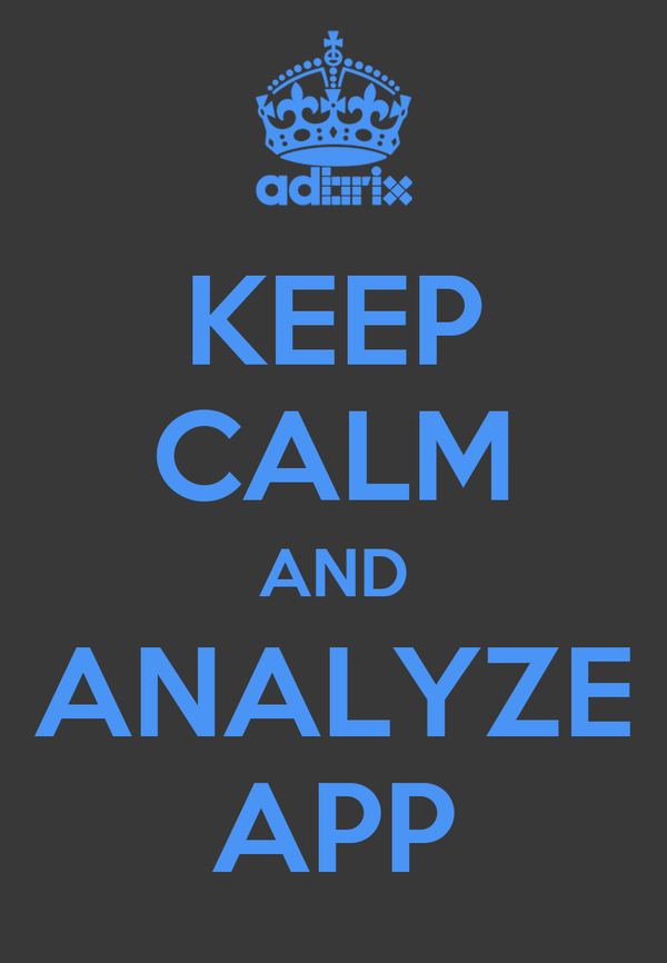 KEEP CALM AND ANALYZE APP