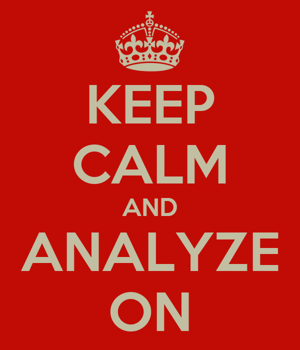 KEEP CALM AND ANALYZE ON