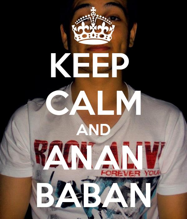 KEEP  CALM AND ANAN BABAN