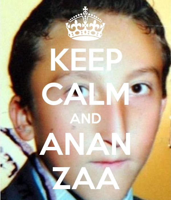 KEEP CALM AND ANAN ZAA