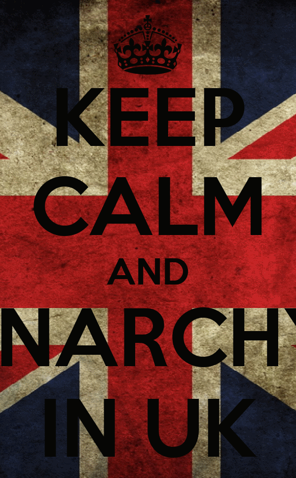 KEEP CALM AND ANARCHY  IN UK