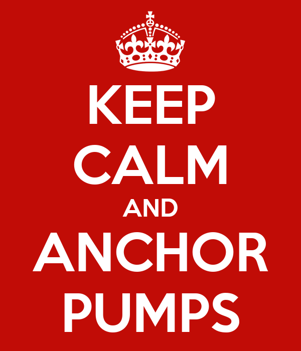 KEEP CALM AND ANCHOR PUMPS