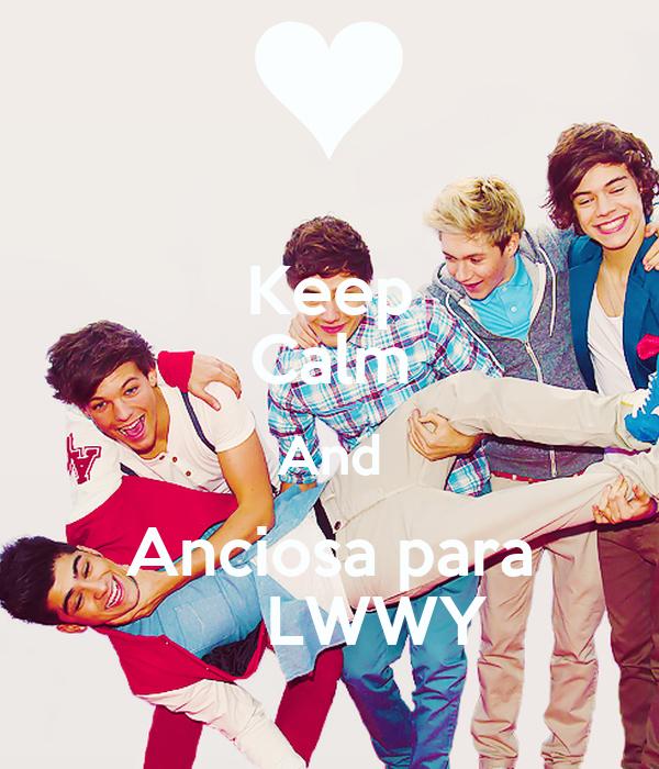 Keep Calm And Anciosa para      LWWY