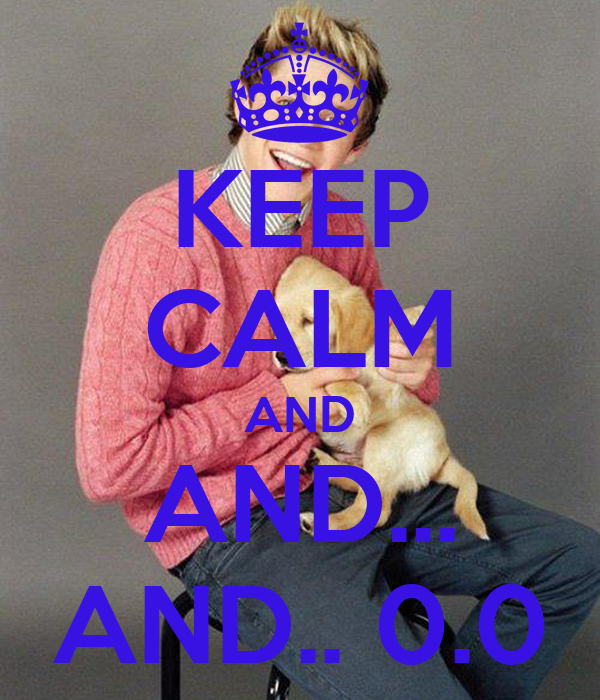 KEEP CALM AND AND... AND.. 0.0