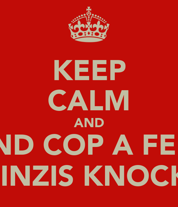 KEEP CALM AND AND COP A FEEL OF LINZIS KNOCKERS