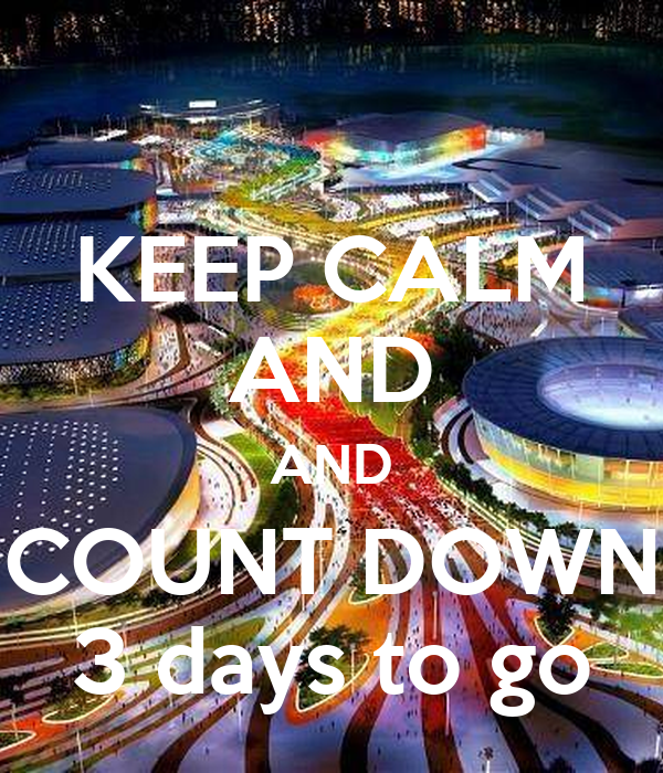 KEEP CALM AND AND COUNT DOWN 3 days to go
