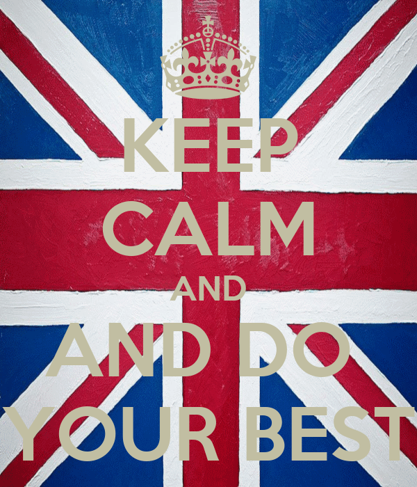 KEEP CALM AND AND DO  YOUR BEST