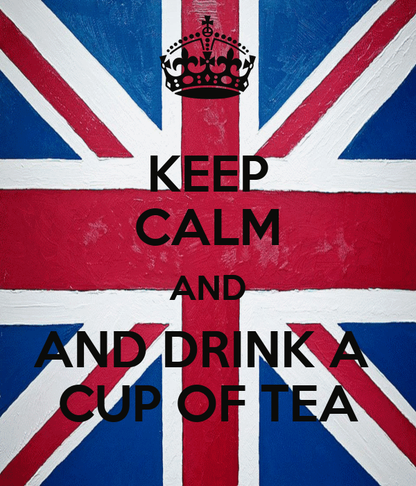 KEEP CALM AND AND DRINK A  CUP OF TEA