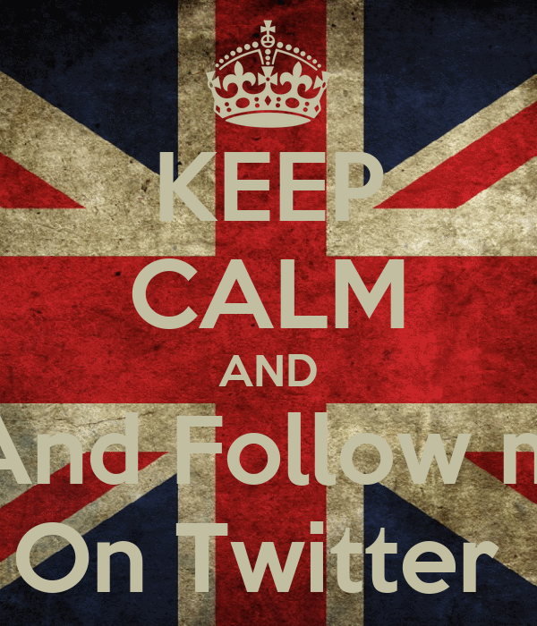 KEEP CALM AND And Follow m On Twitter