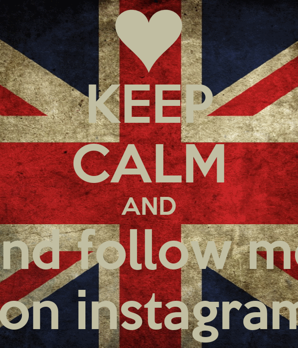 KEEP CALM AND and follow me  on instagram