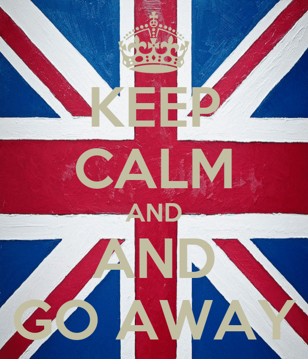 KEEP CALM AND AND GO AWAY