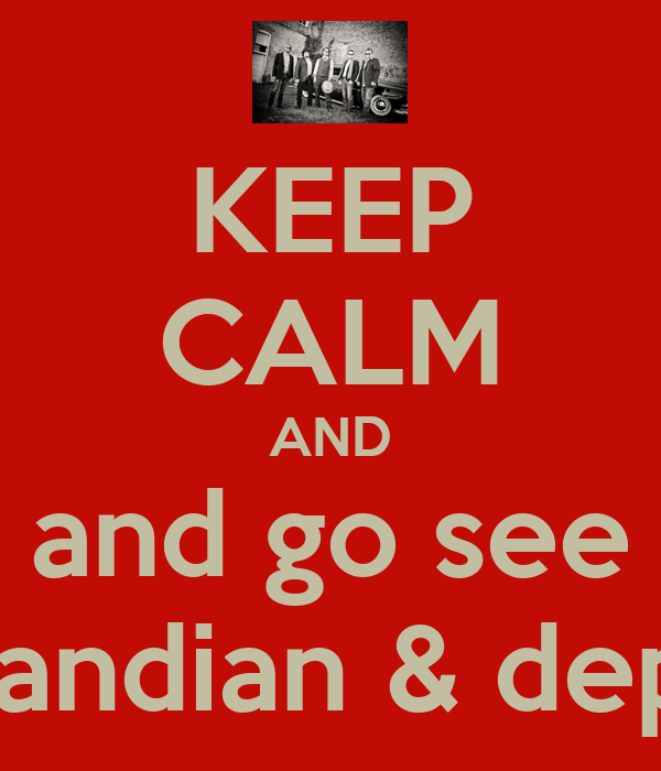 KEEP CALM AND and go see cody candian & departed