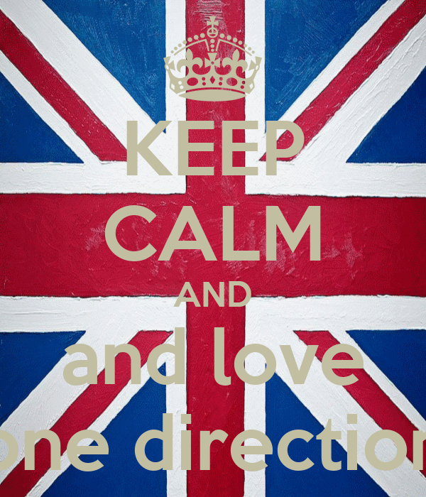 KEEP CALM AND and love one direction
