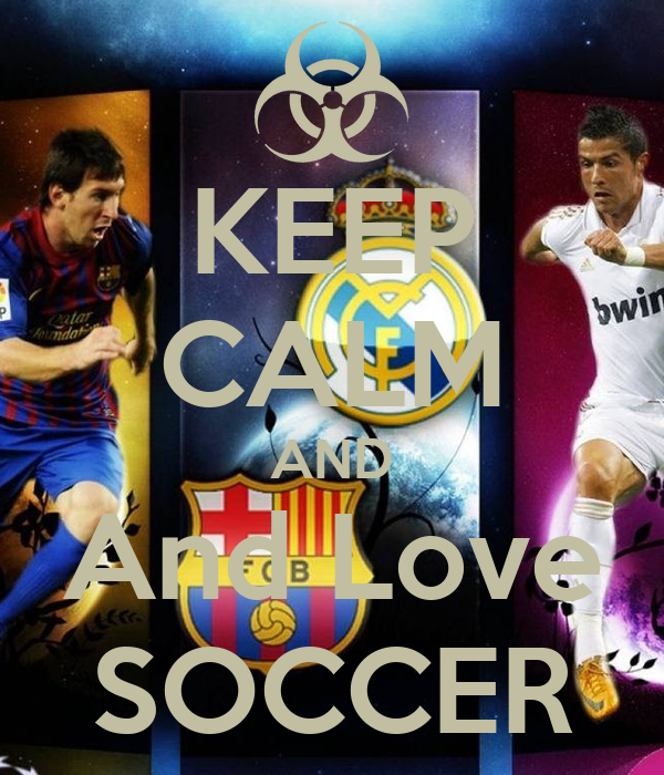KEEP CALM AND And Love SOCCER