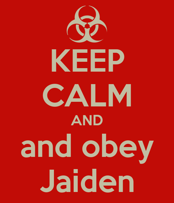 KEEP CALM AND and obey Jaiden