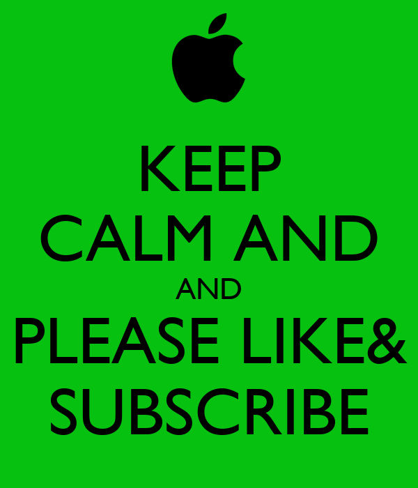 KEEP CALM AND AND PLEASE LIKE& SUBSCRIBE