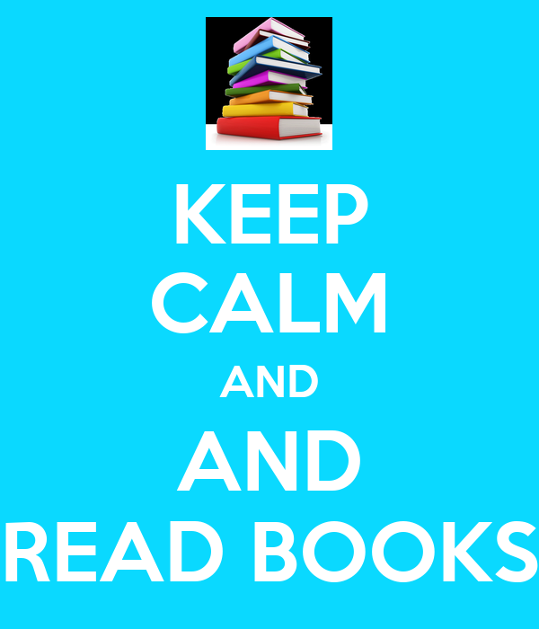 KEEP CALM AND AND READ BOOKS