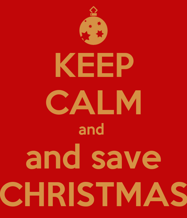 SANTA NEEDS YOUR HELP.... AGAIN.... + 150M DP Keep-calm-and-and-save-christmas