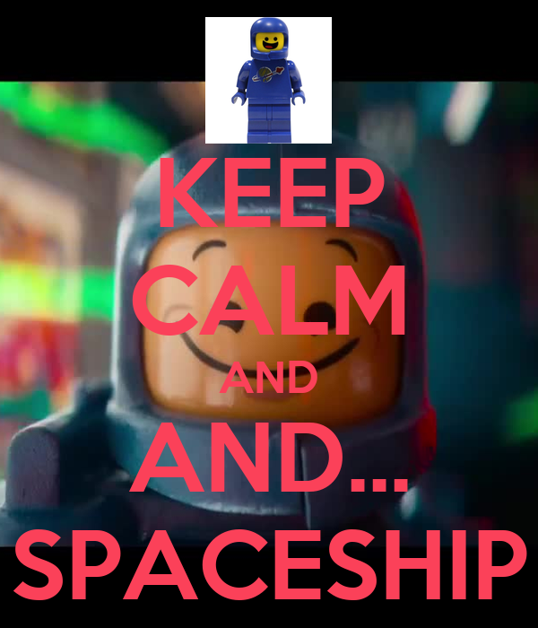 KEEP CALM AND AND... SPACESHIP