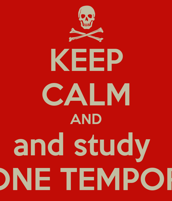 KEEP CALM AND and study  BOBONE TEMPORARY