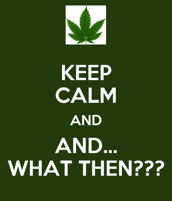 KEEP CALM AND AND... WHAT THEN???