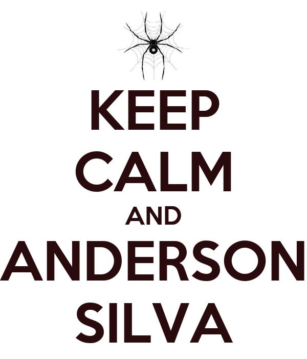 KEEP CALM AND ANDERSON SILVA