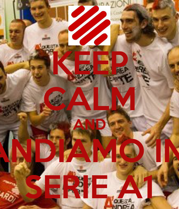 KEEP CALM AND ANDIAMO IN  SERIE A1