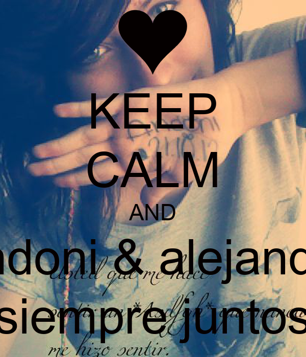 KEEP CALM AND Andoni & alejandra siempre juntos