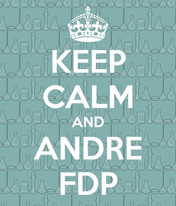 KEEP CALM AND ANDRE FDP