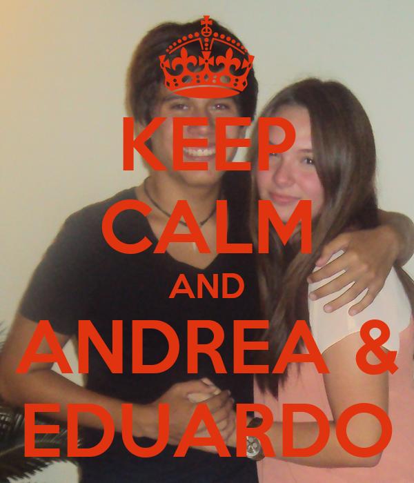 KEEP CALM AND ANDREA & EDUARDO