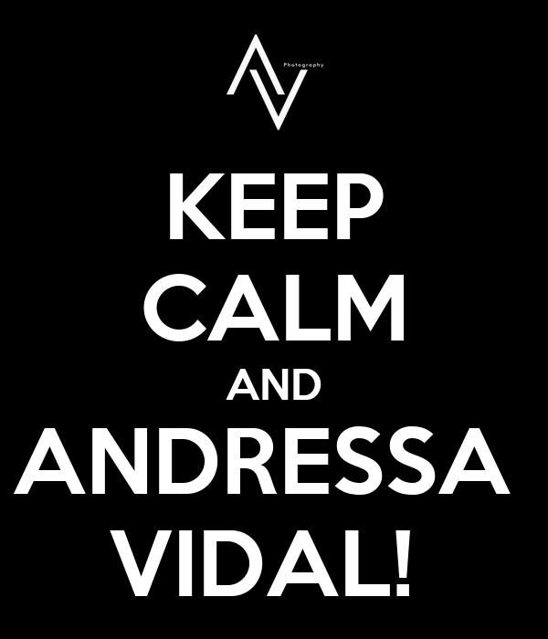 KEEP CALM AND ANDRESSA  VIDAL!
