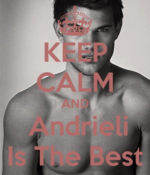 KEEP CALM AND  Andrieli Is The Best