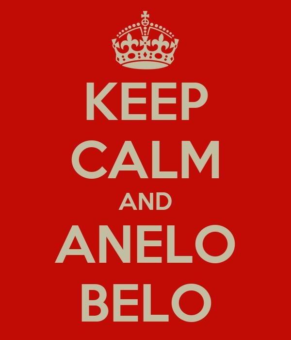 KEEP CALM AND ANELO BELO