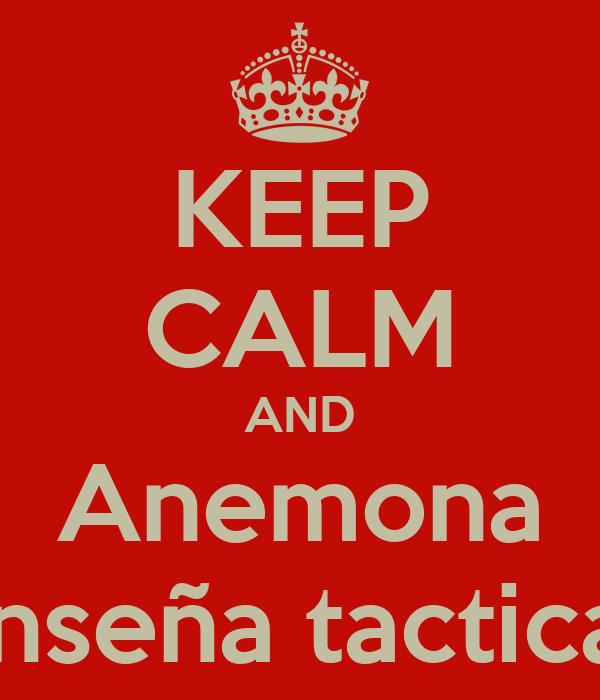 KEEP CALM AND Anemona enseña tacticas