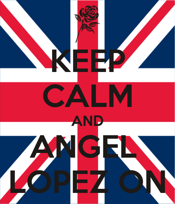 KEEP CALM AND ANGEL  LOPEZ ON