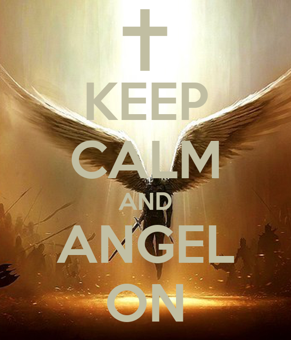 KEEP CALM AND ANGEL ON