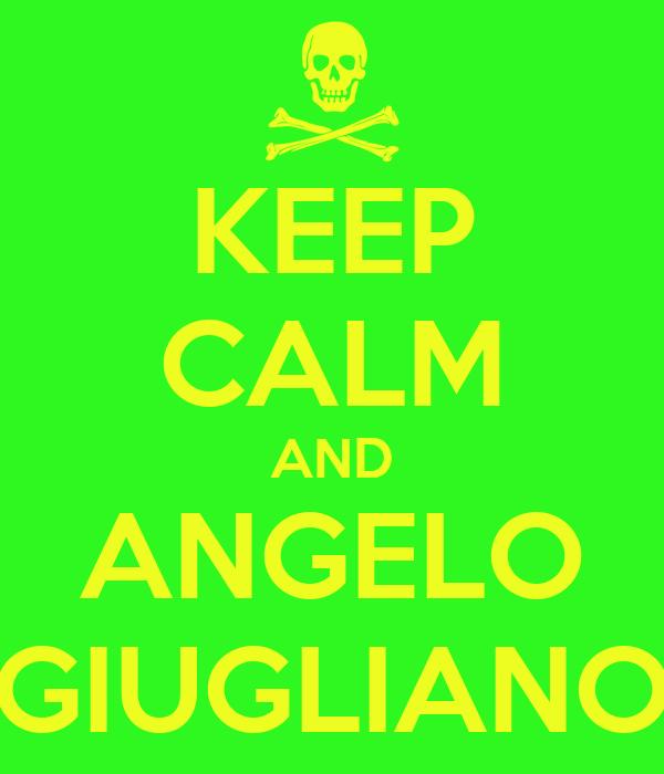 KEEP CALM AND ANGELO GIUGLIANO